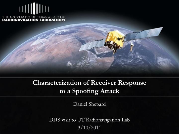 characterization of receiver response to a spoofing attack n.