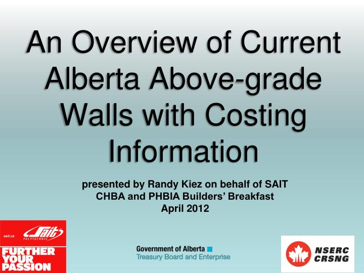 An overview of current alberta above grade walls with costing information