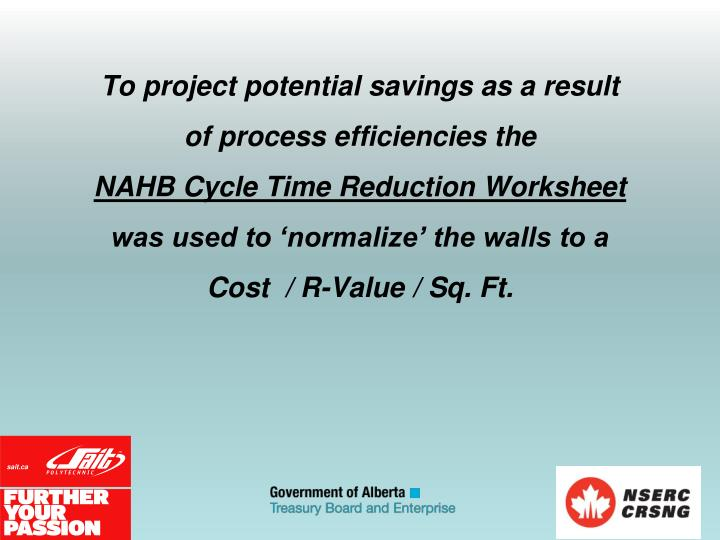 To project potential savings as a result of process efficiencies the