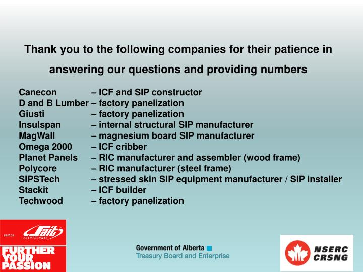 Thank you to the following companies for their patience in answering our questions and providing numbers