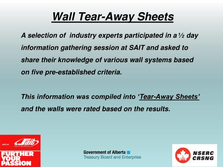 A selection of  industry experts participated in a ½ day information gathering session at SAIT and asked to share their knowledge of various wall systems based on five pre-established criteria.