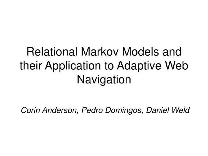 relational markov models and their application to adaptive web navigation n.