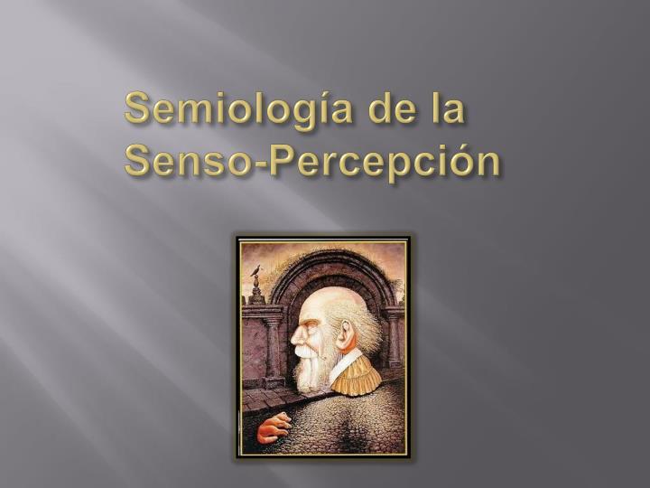 Semiolog a de la senso percepci n