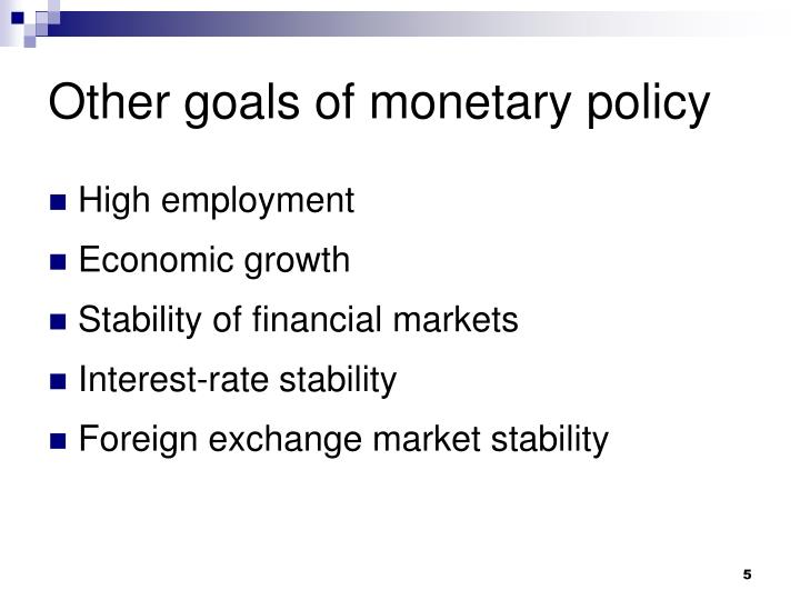 Other goals of monetary policy