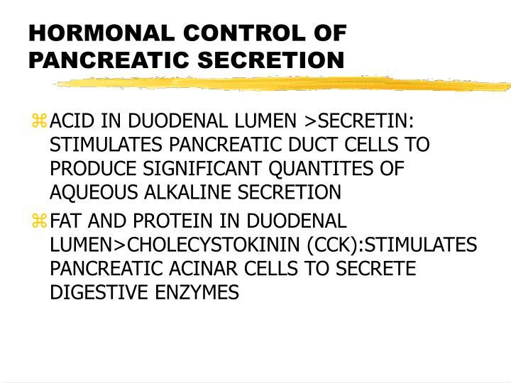HORMONAL CONTROL OF PANCREATIC SECRETION