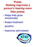 praise nothing improves a person s hearing more than praise