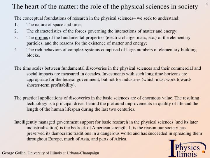 The heart of the matter: the role of the physical sciences in society