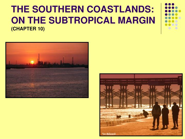 the southern coastlands on the subtropical margin chapter 10 n.