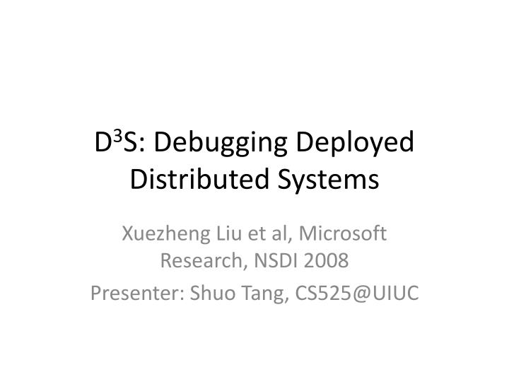 d 3 s debugging deployed distributed systems n.