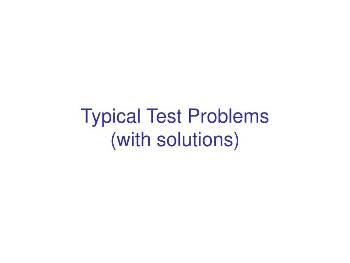 typical test problems with solutions n.