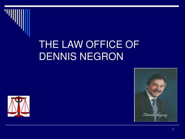the law office of dennis negron n.