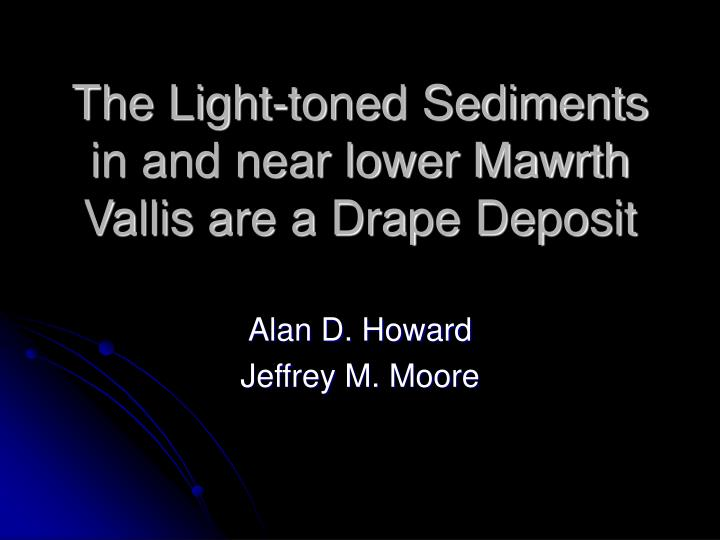 the light toned sediments in and near lower mawrth vallis are a drape deposit n.