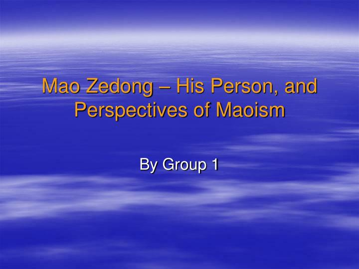 mao zedong his person and perspectives of maoism n.