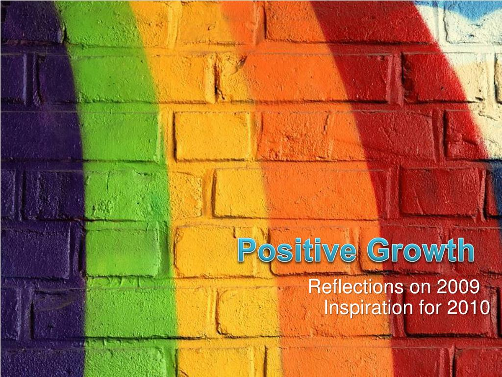 Positive Growth