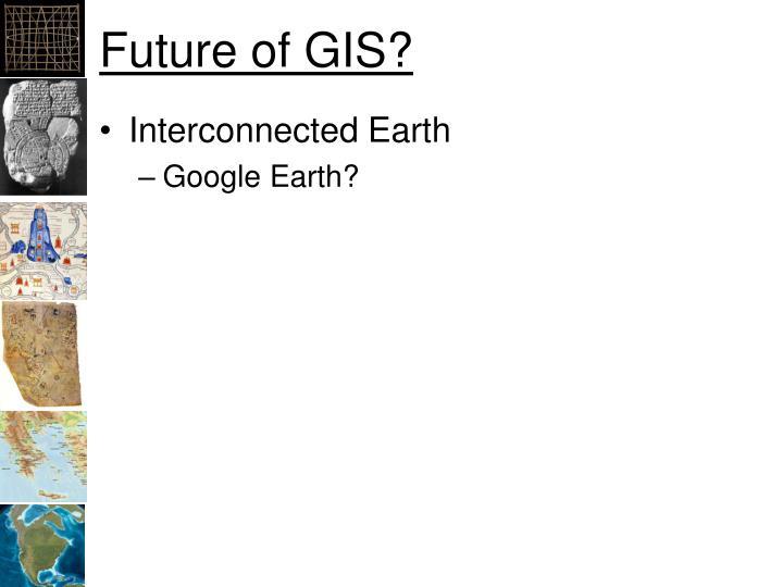 Future of GIS?