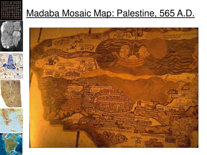 Madaba Mosaic Map: Palestine, 565 A.D.