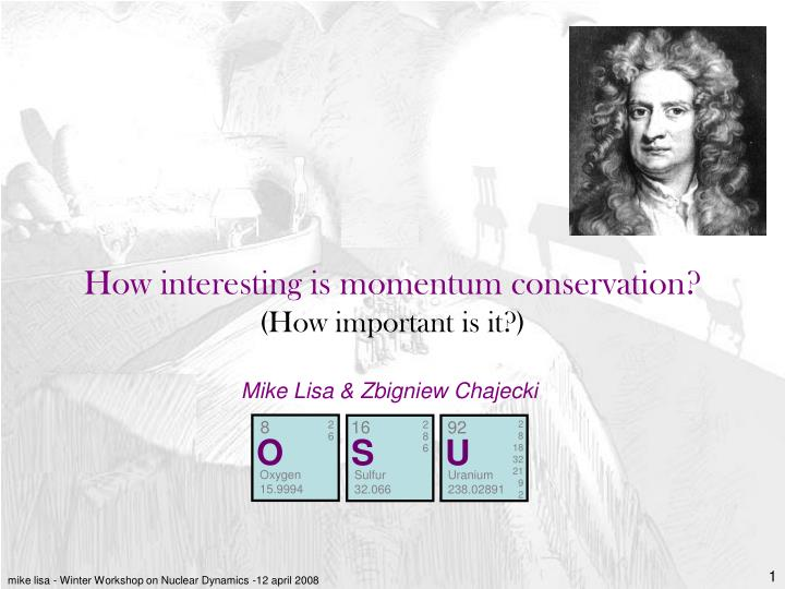 how interesting is momentum conservation how important is it n.