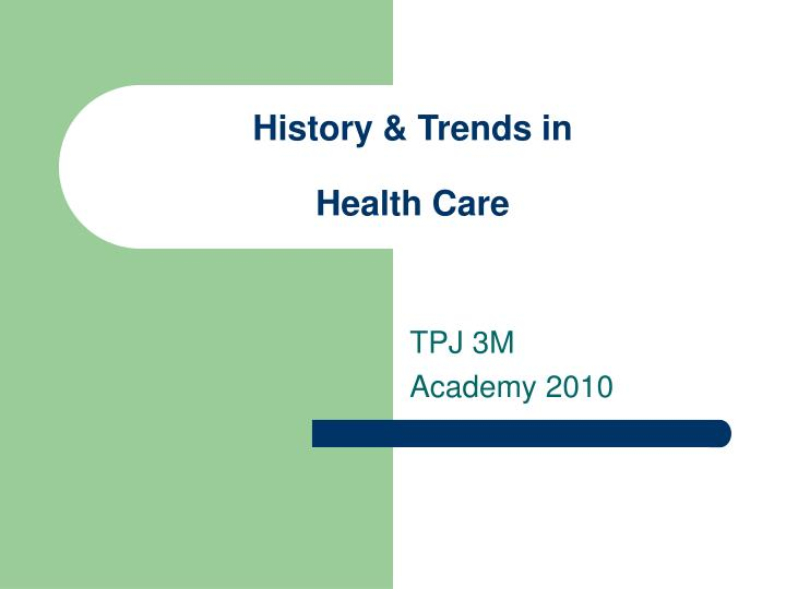 history trends in health care