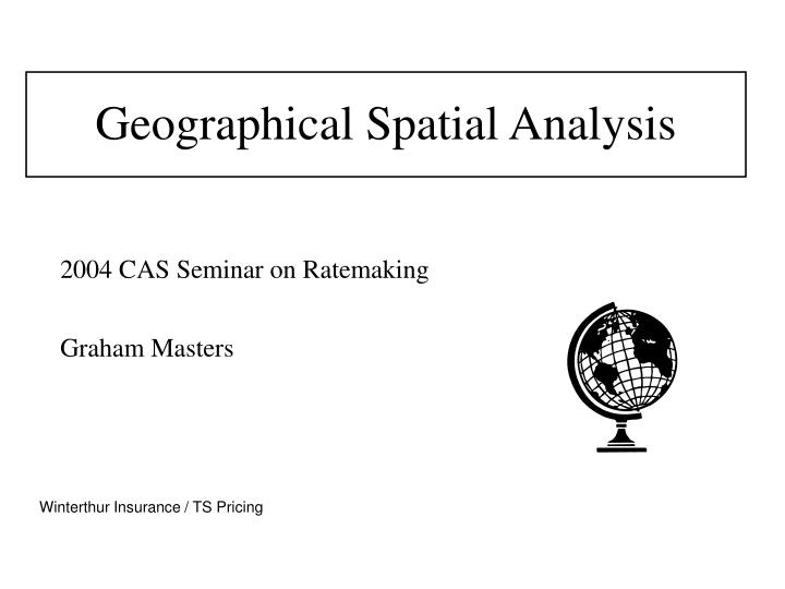 Geographical Spatial Analysis
