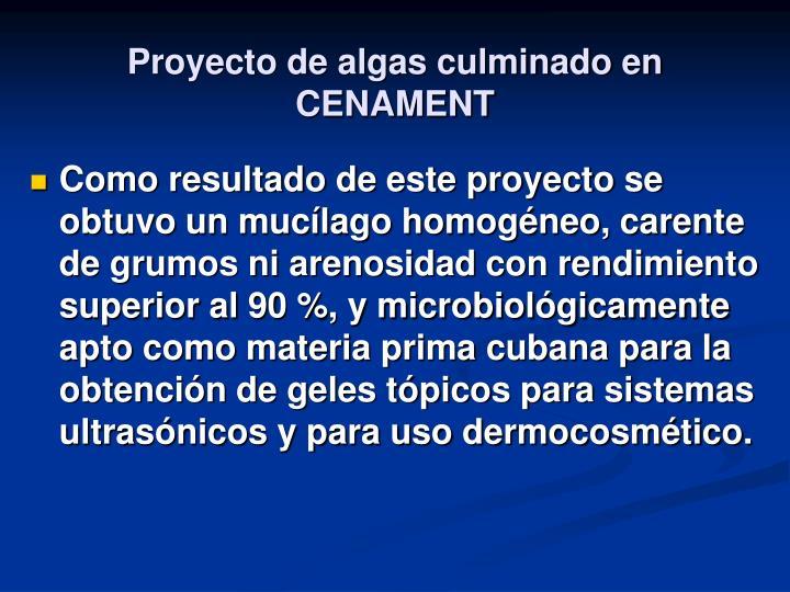 Proyecto de algas culminado en CENAMENT