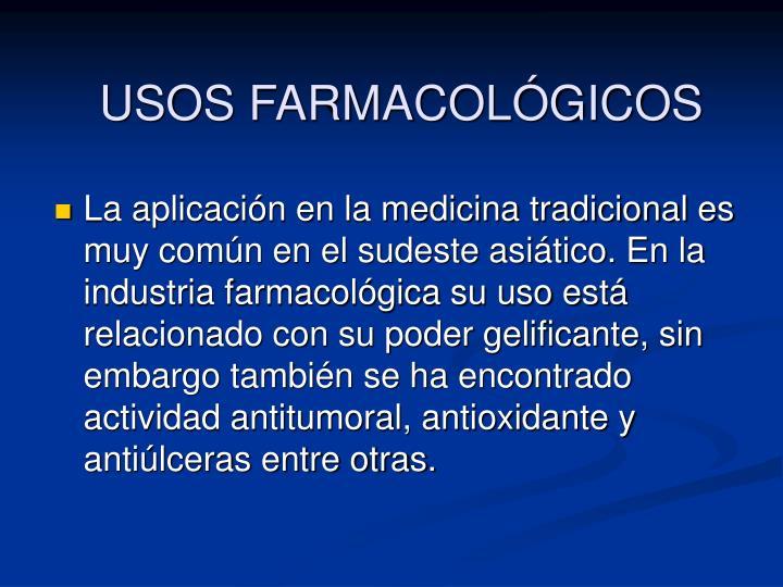 USOS FARMACOLÓGICOS