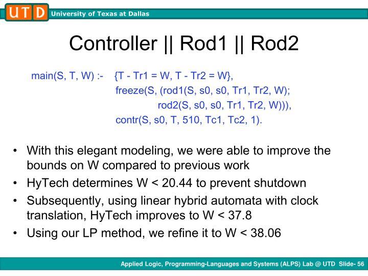 Controller || Rod1 || Rod2
