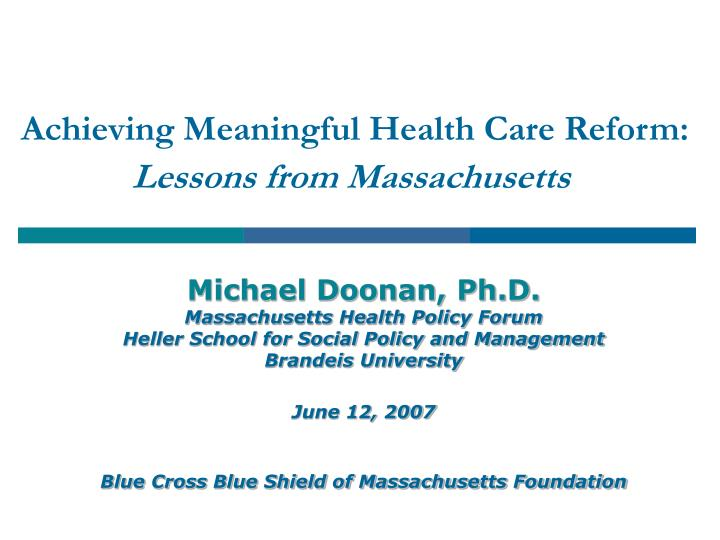 achieving meaningful health care reform lessons from massachusetts n.