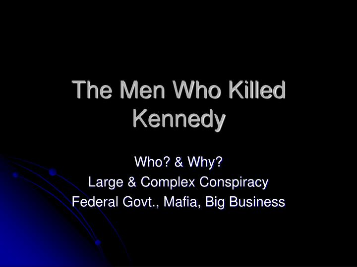 the men who killed kennedy n.