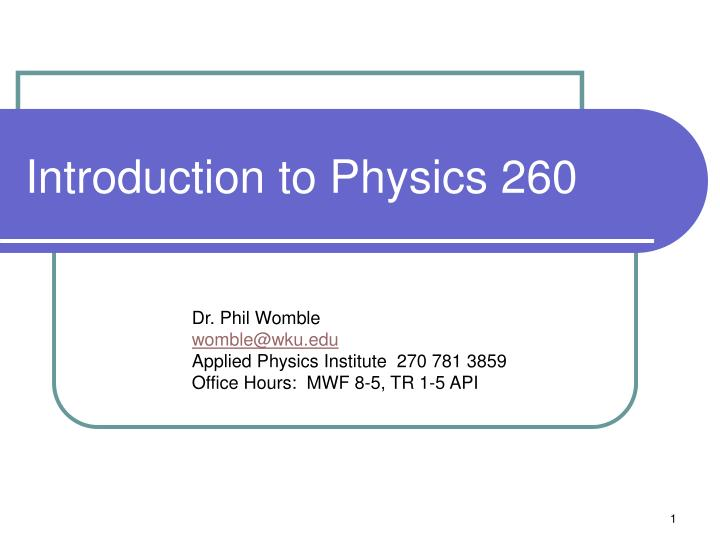 introduction to physics 260 n.