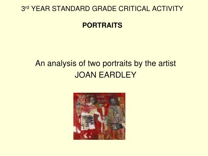 3 rd year standard grade critical activity portraits n.
