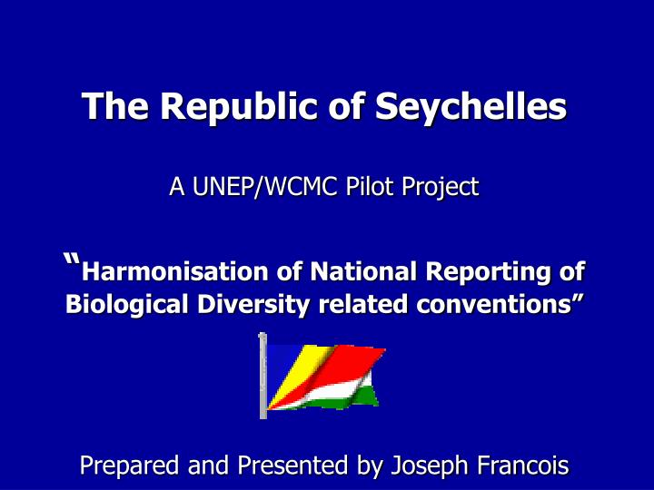The Republic of Seychelles