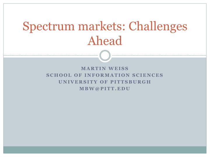 spectrum markets challenges ahead n.