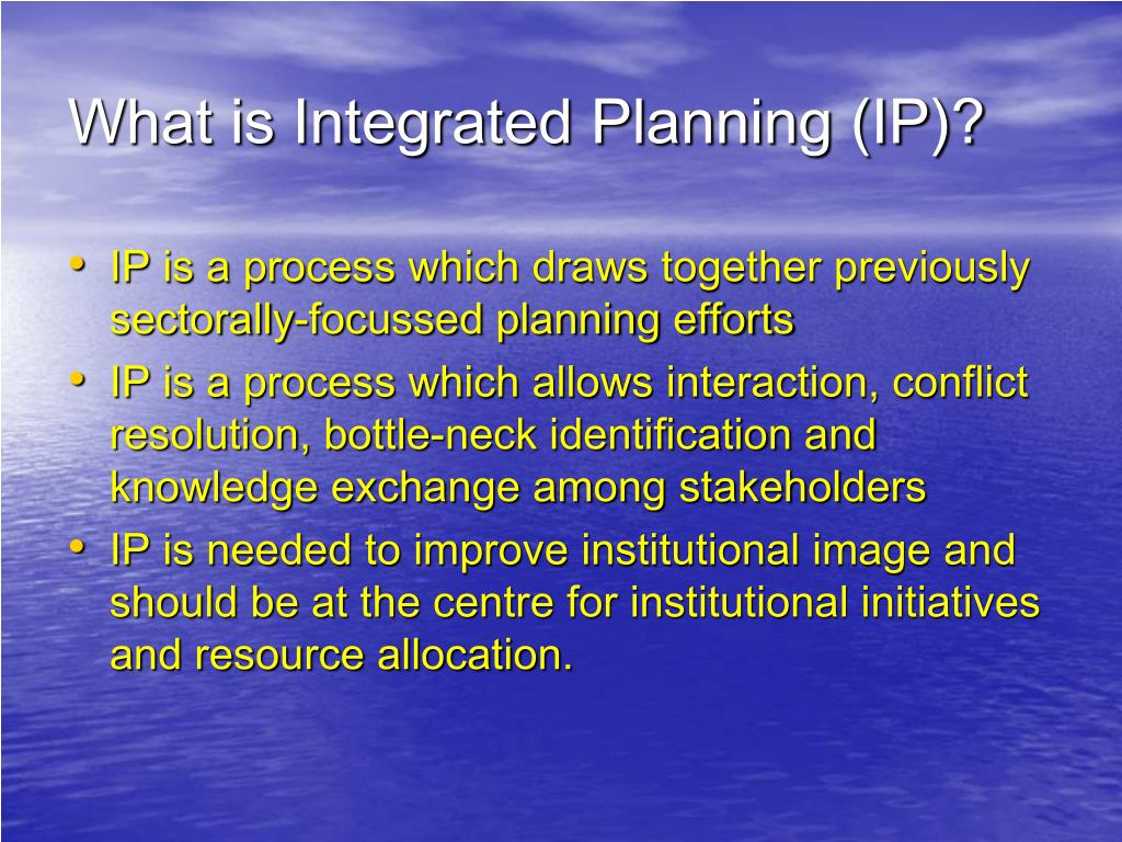 What is Integrated Planning (IP)?