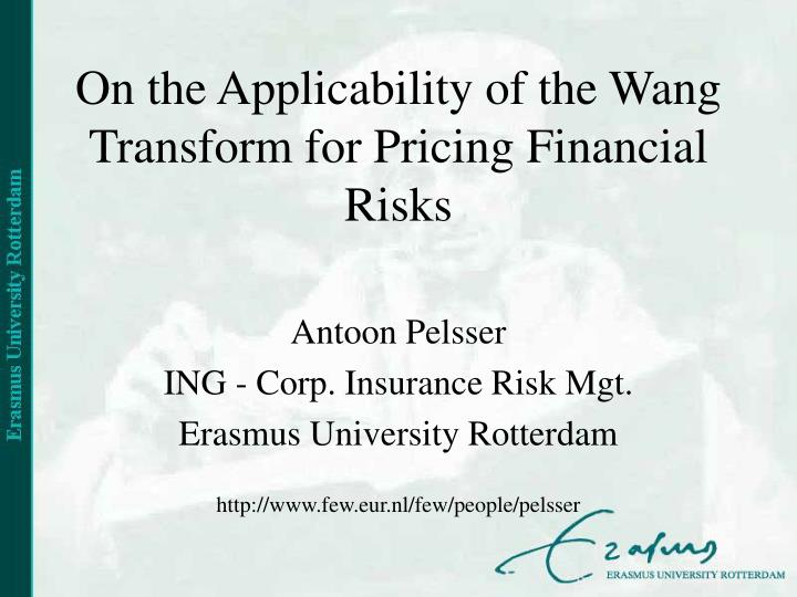 on the applicability of the wang transform for pricing financial risks n.
