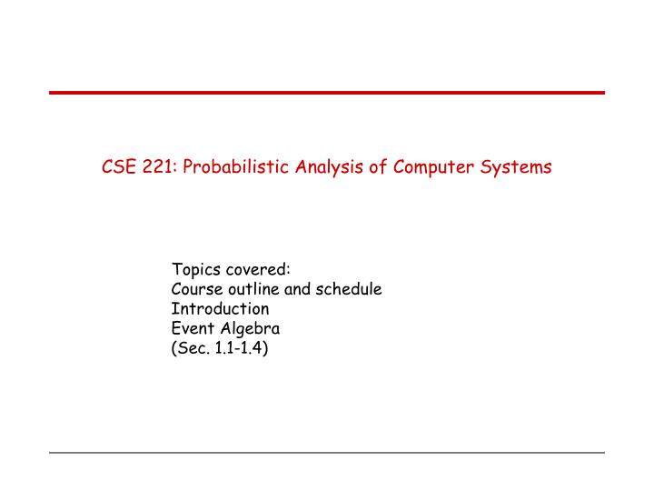 cse 221 probabilistic analysis of computer systems n.