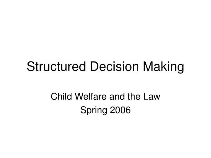 structured decision making n.