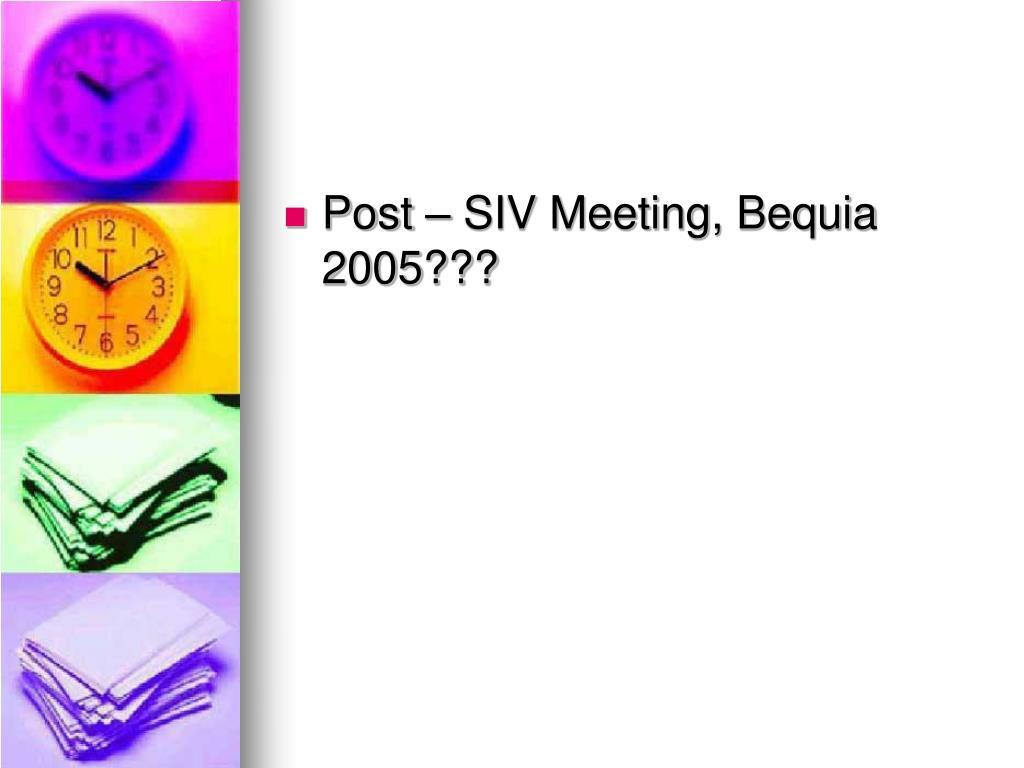 Post – SIV Meeting, Bequia 2005???