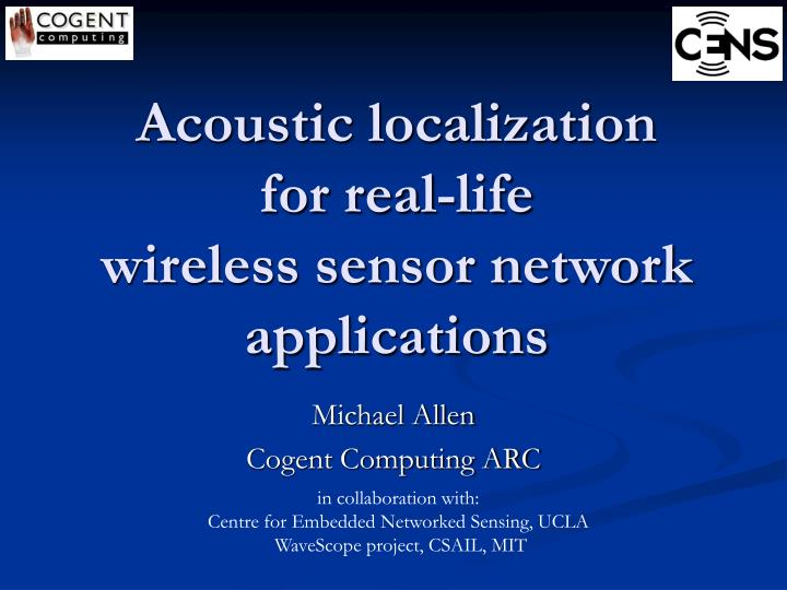 acoustic localization for real life wireless sensor network applications n.