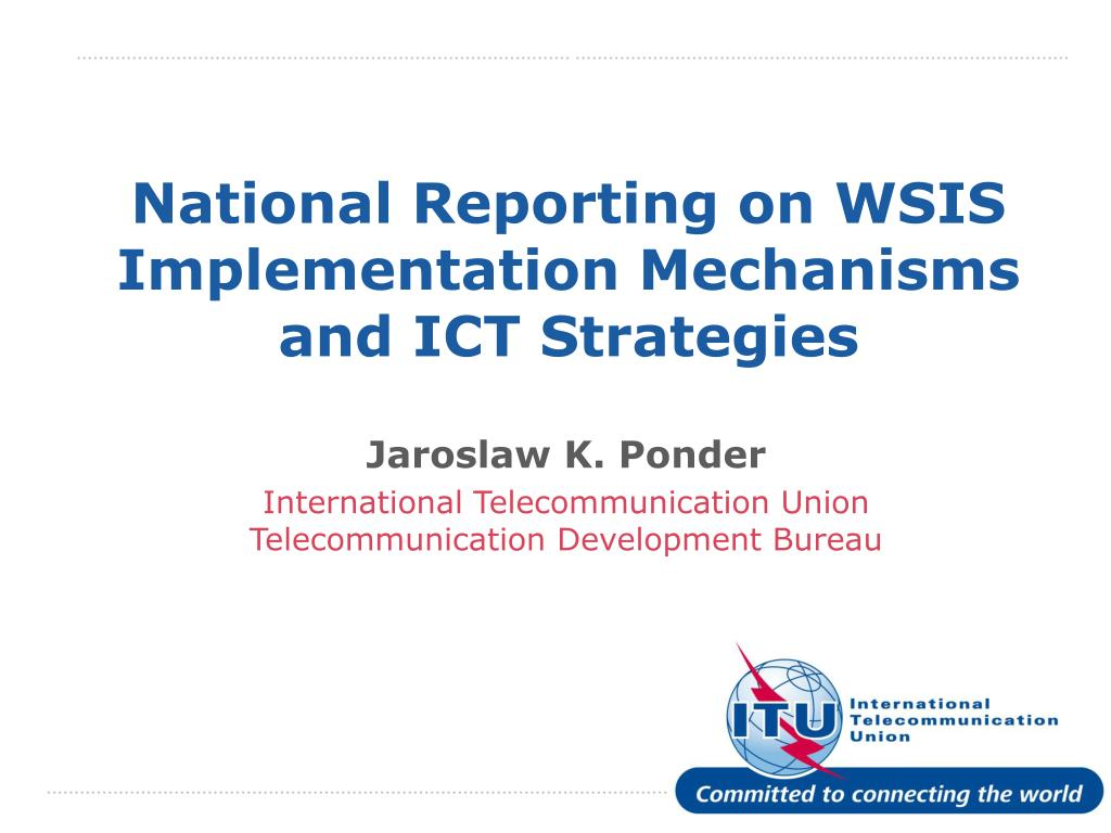 national reporting on wsis implementation mechanisms and ict strategies l.
