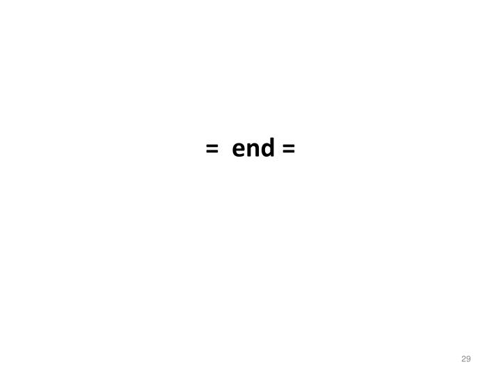 =  end =