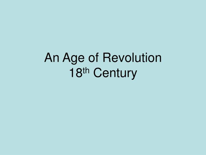 an age of revolution 18 th century n.