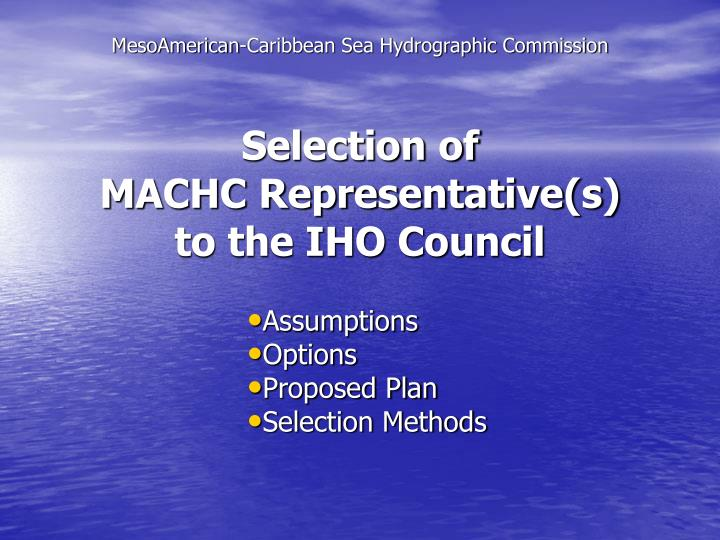 selection of machc representative s to the iho council n.