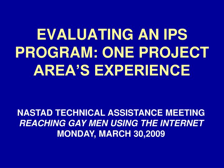 evaluating an ips program one project area s experience n.