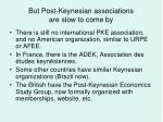 but post keynesian associations are slow to come by