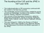 the founding of the cje and the jpke in 1977 and 1978