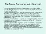 the trieste summer school 1980 1992