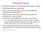 charged atoms