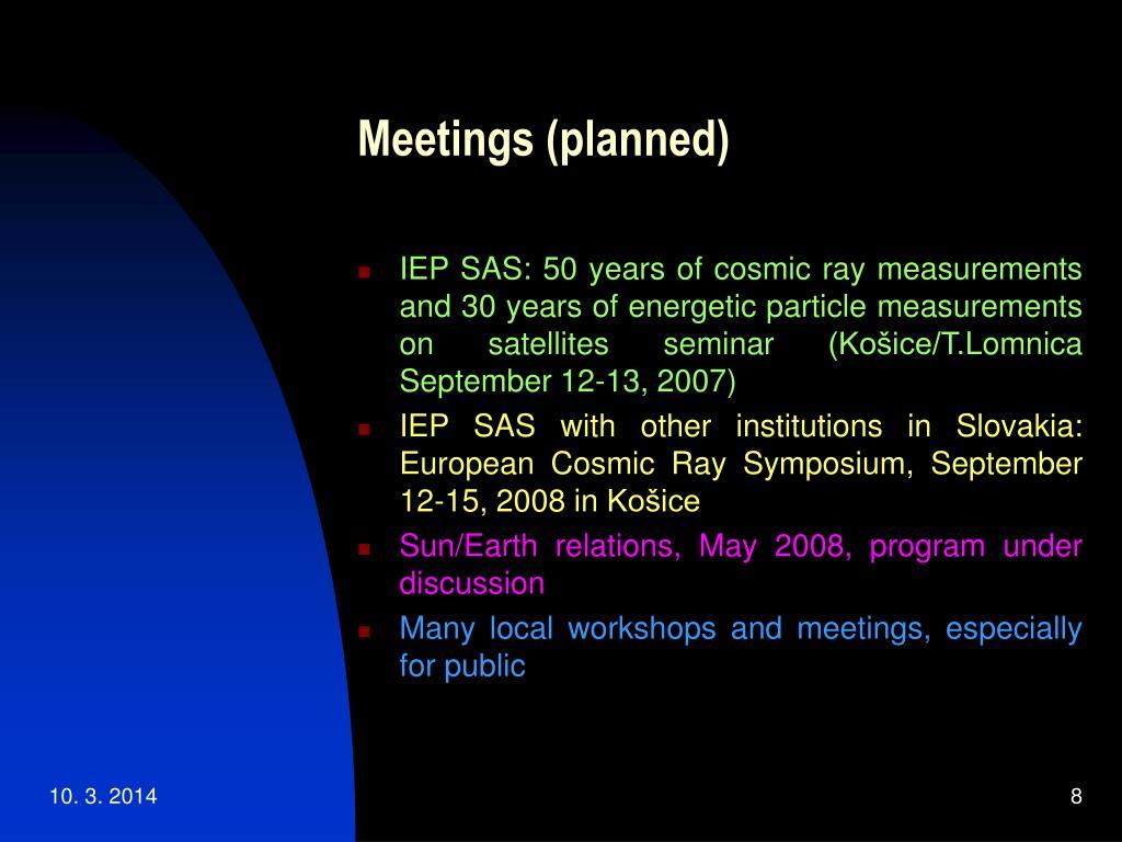 Meetings (planned)