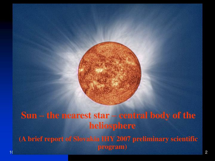 Sun – the nearest star – central body of the heliosphere