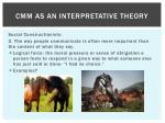 cmm as an interpretative theory2
